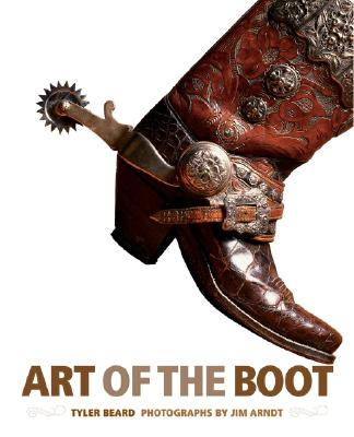 Art of the Boot By Beard, Tyler/ Arndt, Jim (PHT)