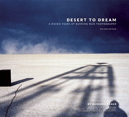 Desert to Dream By Traub, Barbara (PHT)/ Harvey, Larry (FRW)/ Harvey, Larry (AFT)/ Blank, Les (INT)